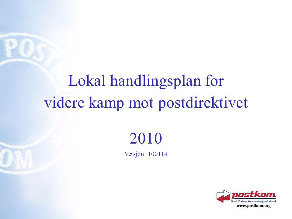 Lokal handlingsplan for videre kamp mot postdirektivet 2010 Versjon: 100114
