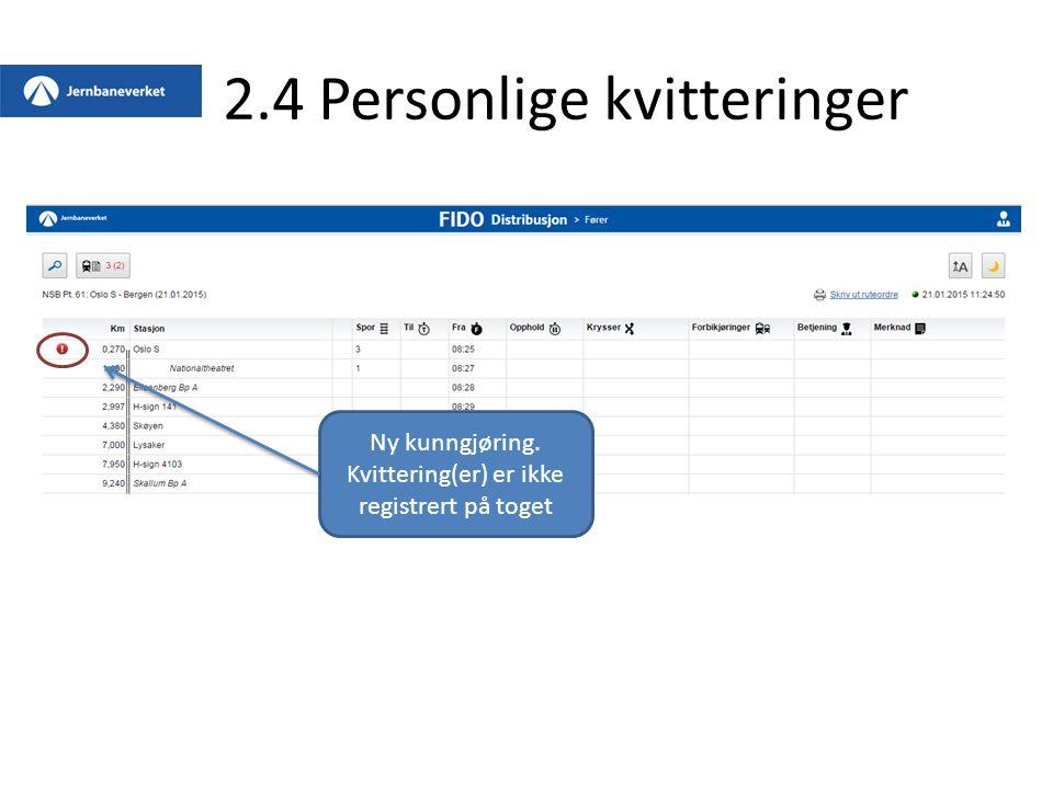 2.4 Personlige kvitteringer Ny kunngjøring. Kvittering(er) er ikke registrert på toget