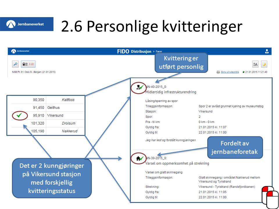 2.6 Personlige kvitteringer Fordelt av jernbaneforetak Kvittering er utført personlig Det er 2 kunngjøringer på Vikersund stasjon med forskjellig kvit