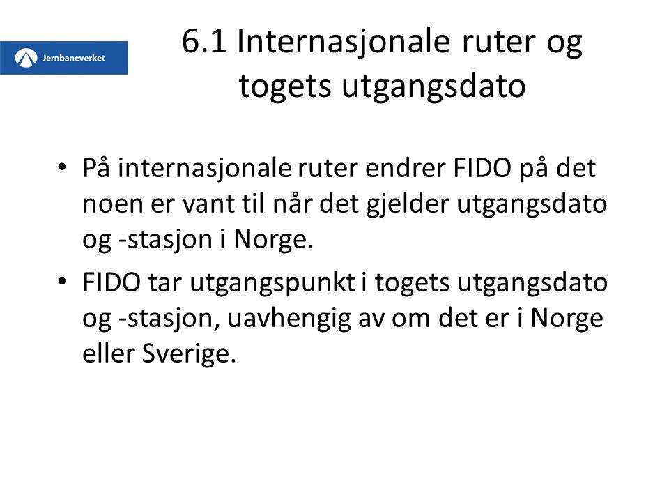 6.1 Internasjonale ruter og togets utgangsdato På internasjonale ruter endrer FIDO på det noen er vant til når det gjelder utgangsdato og -stasjon i N