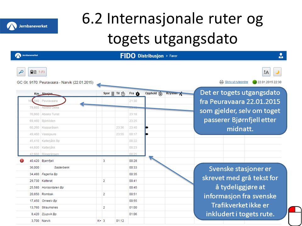 6.2 Internasjonale ruter og togets utgangsdato Det er togets utgangsdato fra Peuravaara 22.01.2015 som gjelder, selv om toget passerer Bjørnfjell ette
