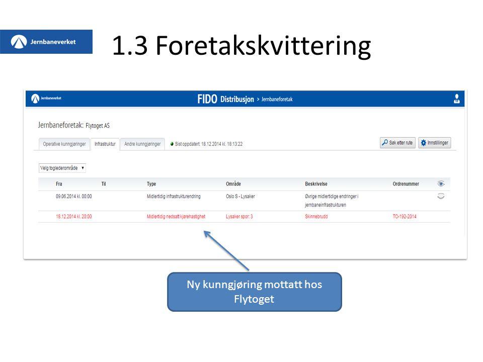 1.3 Foretakskvittering Ny kunngjøring mottatt hos Flytoget