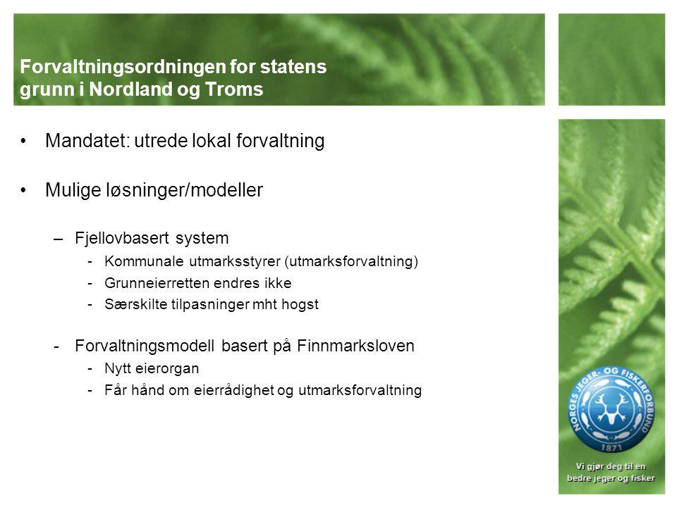 Avsluttende merknader – SRU II- innstillingen Dagens modellRevidert StatskogHålogalands- allmenningen Regional forvaltningDistriktskontorer2 – 6 regionerInntil 6 regioner Regionale utmarksstyrerIngen, kun rådgivende samarbeidsorganer 2 – 6 utmarksstyrer oppnevnt av fylkeskommunene Inntil 6 utmarksstyrer oppnevnt av kommunene Myndighet regionalt ledd (utmarksstyrer) IngenUtvisning av beite, seter, tilleggsjord og ved.