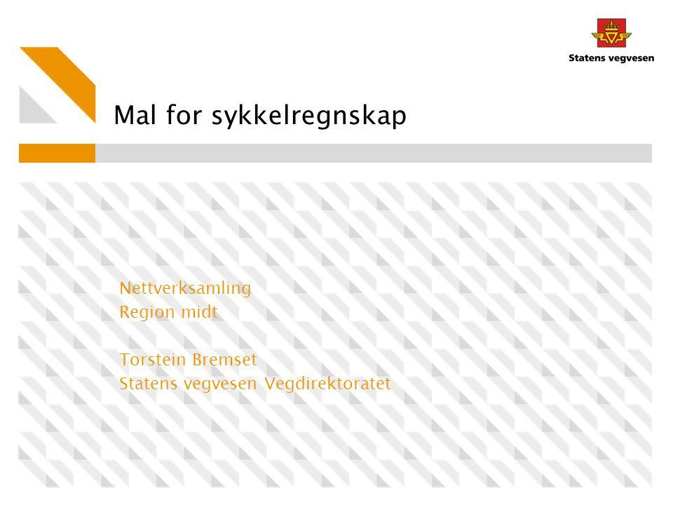 Mal for sykkelregnskap Nettverksamling Region midt Torstein Bremset Statens vegvesen Vegdirektoratet