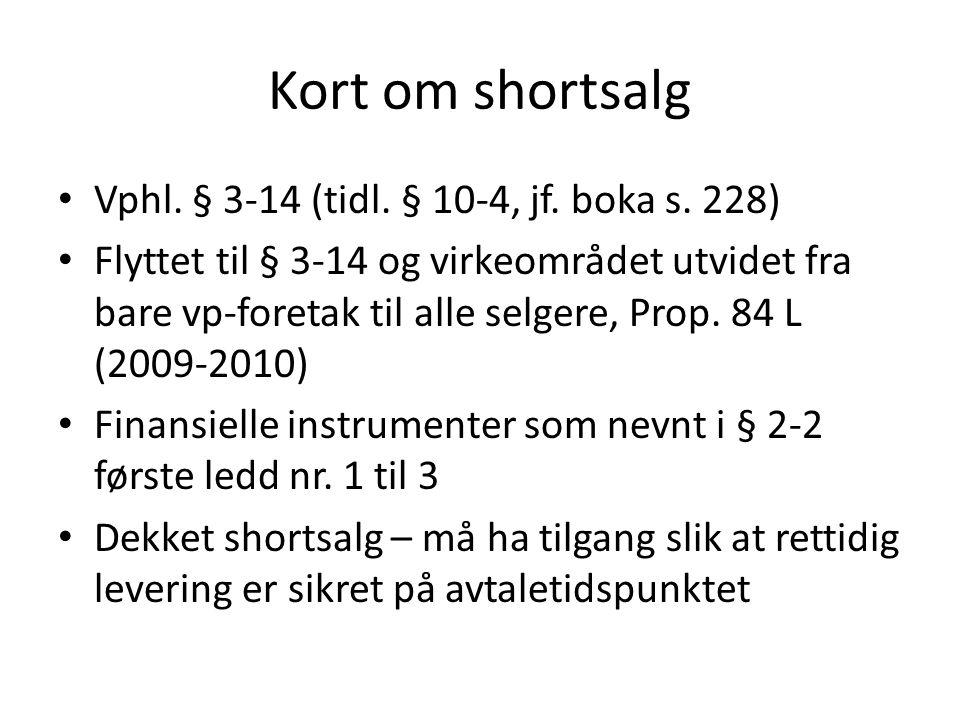 Kort om shortsalg Vphl. § 3-14 (tidl. § 10-4, jf.