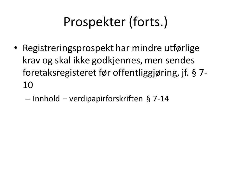 Prospekter (forts.) Offentliggjøring av prospekt – Senest når tilbudsperioden starter eller notering foretas, jf.