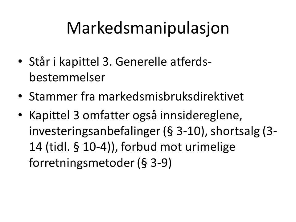 Markedsmanipulasjon Står i kapittel 3.