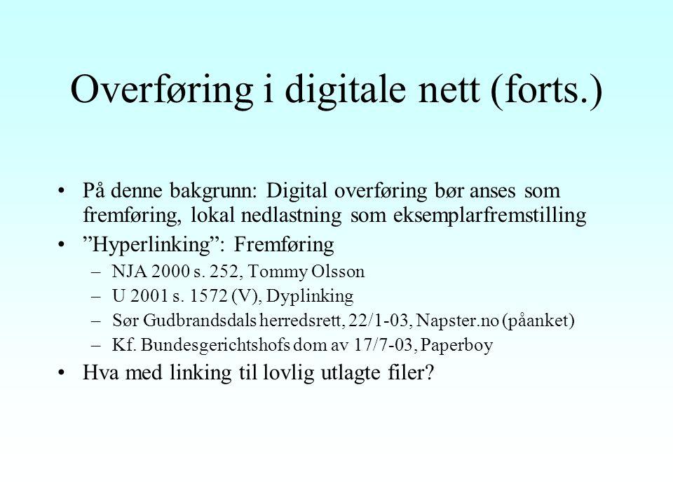 """Overføring i digitale nett Klassifiseringsproblemet Norske forarbeider: """"Normalt fremføring"""" (Ot prp nr 85 (1997-98) s. 16) Internasjonal utvikling: """""""
