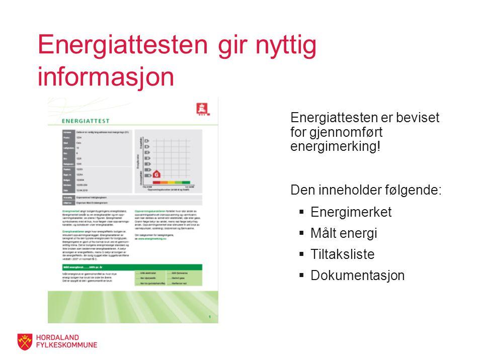 Energiattesten gir nyttig informasjon Energiattesten er beviset for gjennomført energimerking.