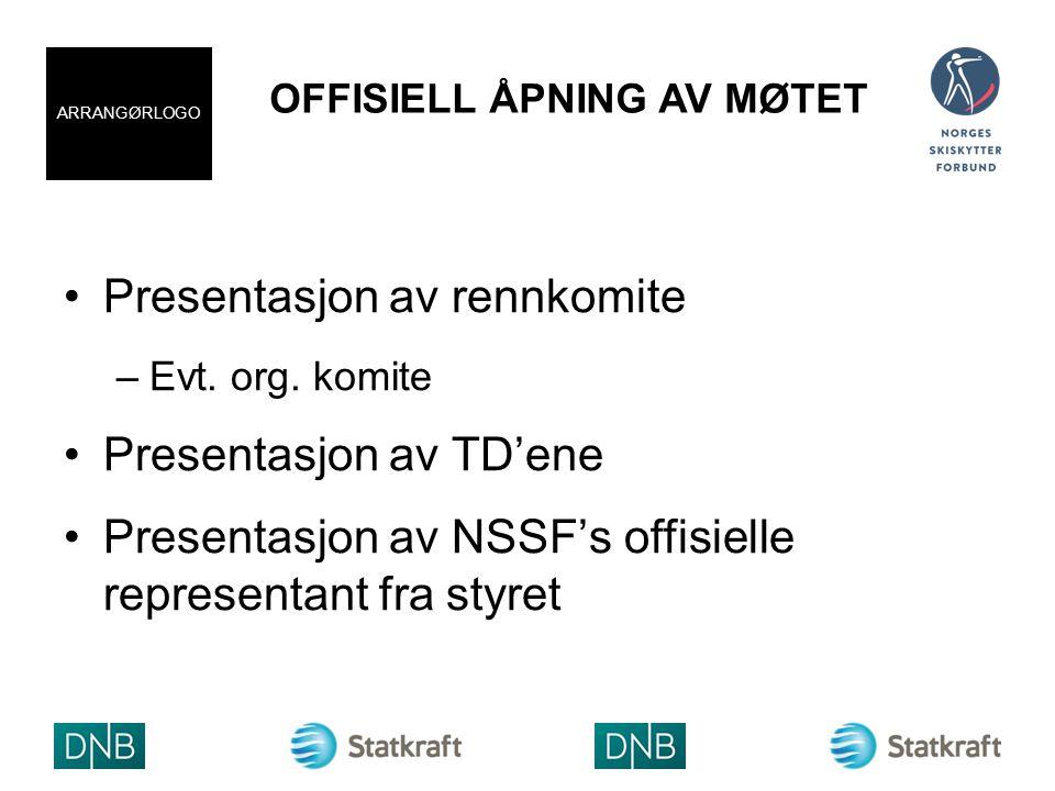 OFFISIELL ÅPNING AV MØTET Presentasjon av rennkomite –Evt.
