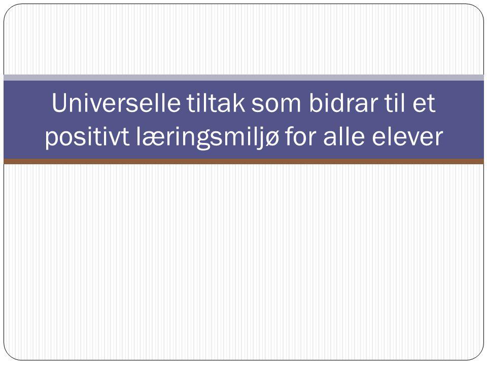 Universelle tiltak som bidrar til et positivt læringsmiljø for alle elever