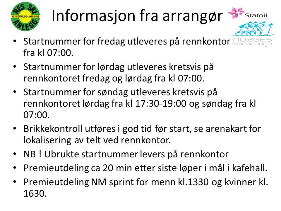 Informasjon fra arrangør Startnummer for fredag utleveres på rennkontoret fredag fra kl 07:00. Startnummer for lørdag utleveres kretsvis på rennkontor