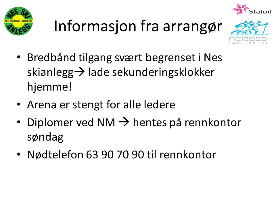Informasjon fra arrangør Bredbånd tilgang svært begrenset i Nes skianlegg  lade sekunderingsklokker hjemme! Arena er stengt for alle ledere Diplomer