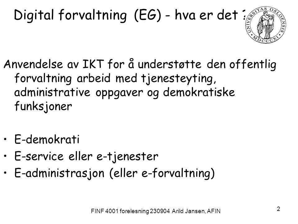 FINF 4001 forelesning 230904 Arild Jansen, AFIN 2 Digital forvaltning (EG) - hva er det .