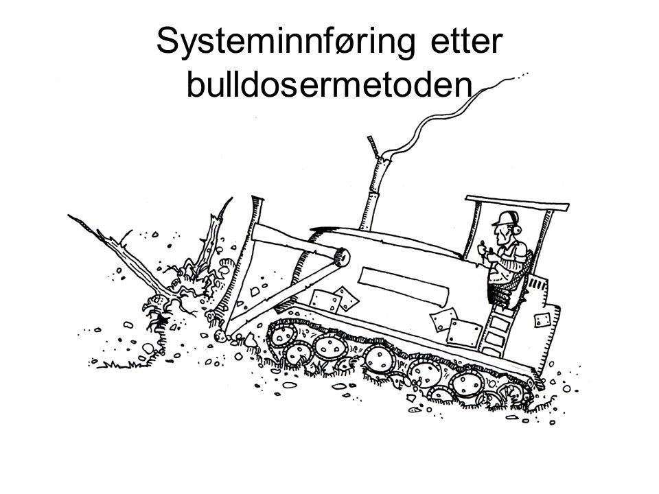 Systeminnføring etter bulldosermetoden