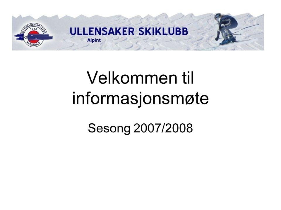 Velkommen til informasjonsmøte Sesong 2007/2008