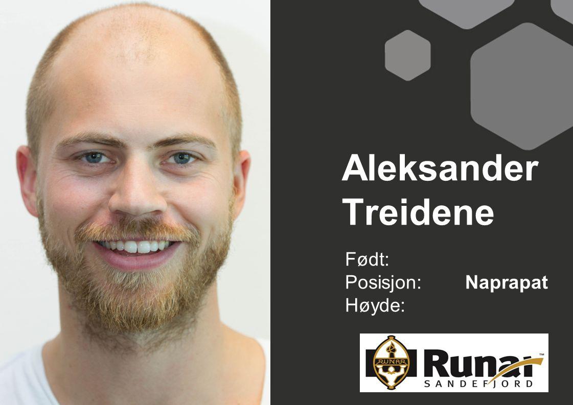 Aleksander Treidene Født: Posisjon:Naprapat Høyde: