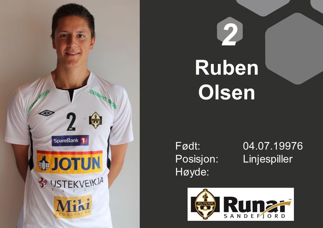 Ruben Olsen Født: 04.07.19976 Posisjon:Linjespiller Høyde: 2