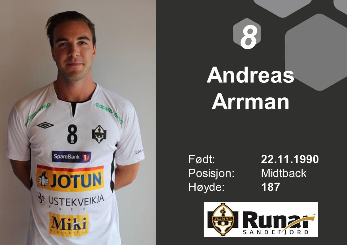 Andreas Arrman Født: 22.11.1990 Posisjon:Midtback Høyde:187 8