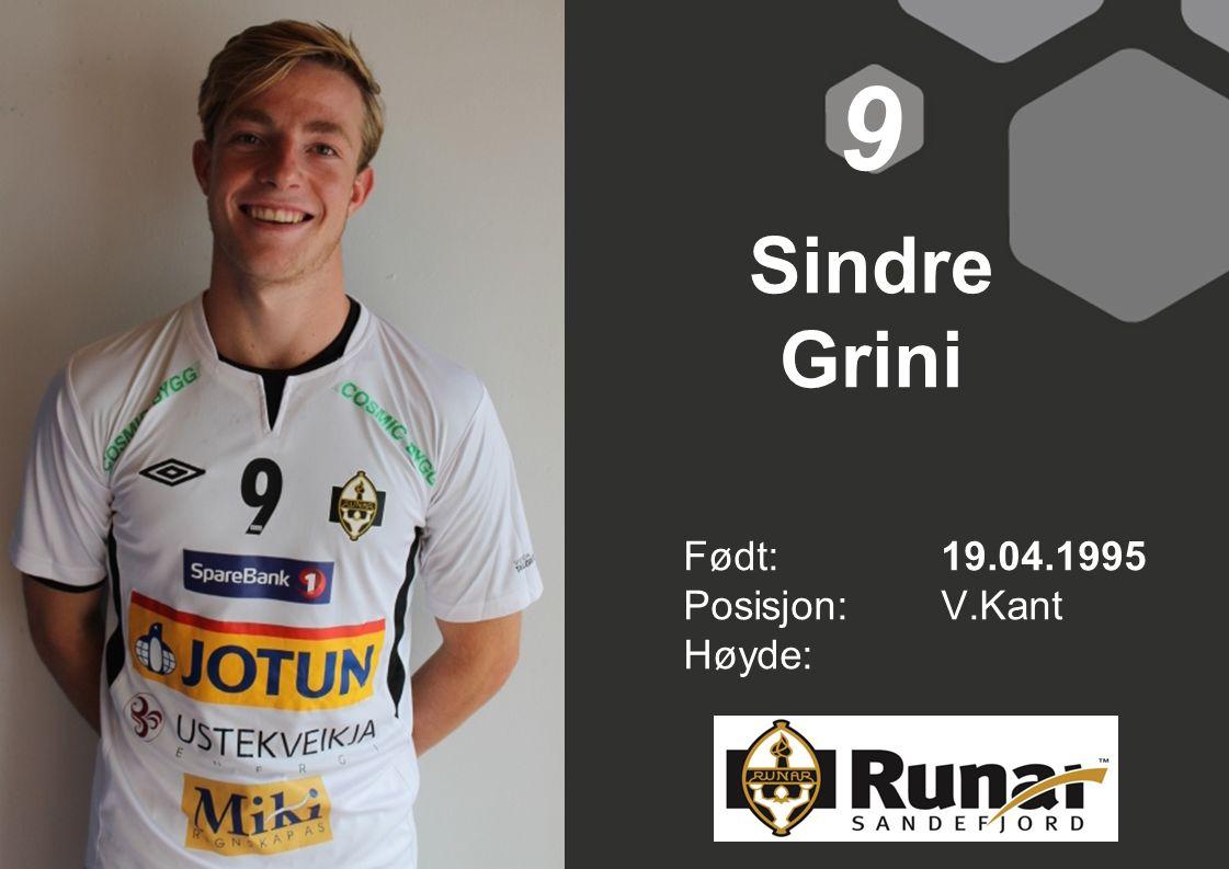 Sindre Grini Født: 19.04.1995 Posisjon:V.Kant Høyde: 9