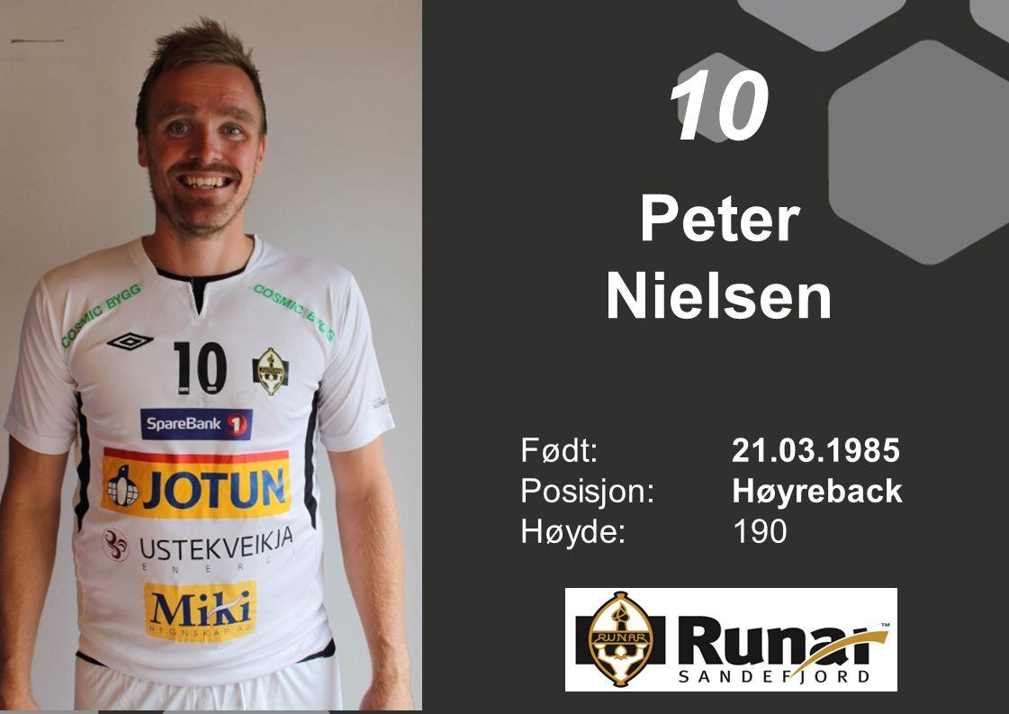 Peter Nielsen Født: 21.03.1985 Posisjon:Høyreback Høyde:190 10