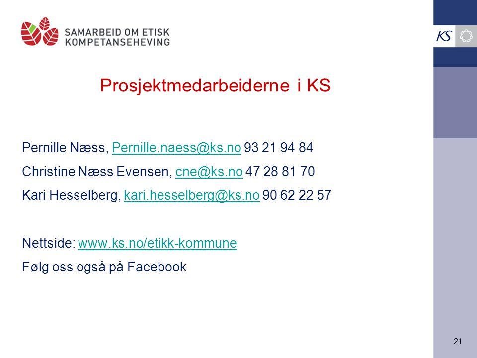 21 Prosjektmedarbeiderne i KS Pernille Næss, Pernille.naess@ks.no 93 21 94 84Pernille.naess@ks.no Christine Næss Evensen, cne@ks.no 47 28 81 70cne@ks.