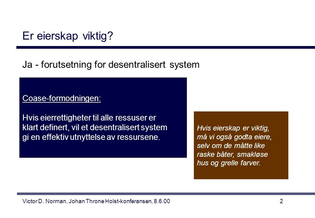 Victor D. Norman, Johan Throne Holst-konferansen, 8.6.002 Er eierskap viktig.