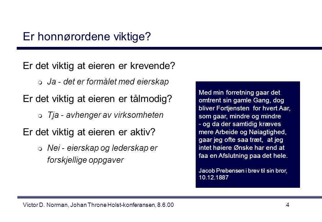 Victor D. Norman, Johan Throne Holst-konferansen, 8.6.004 Er honnørordene viktige.