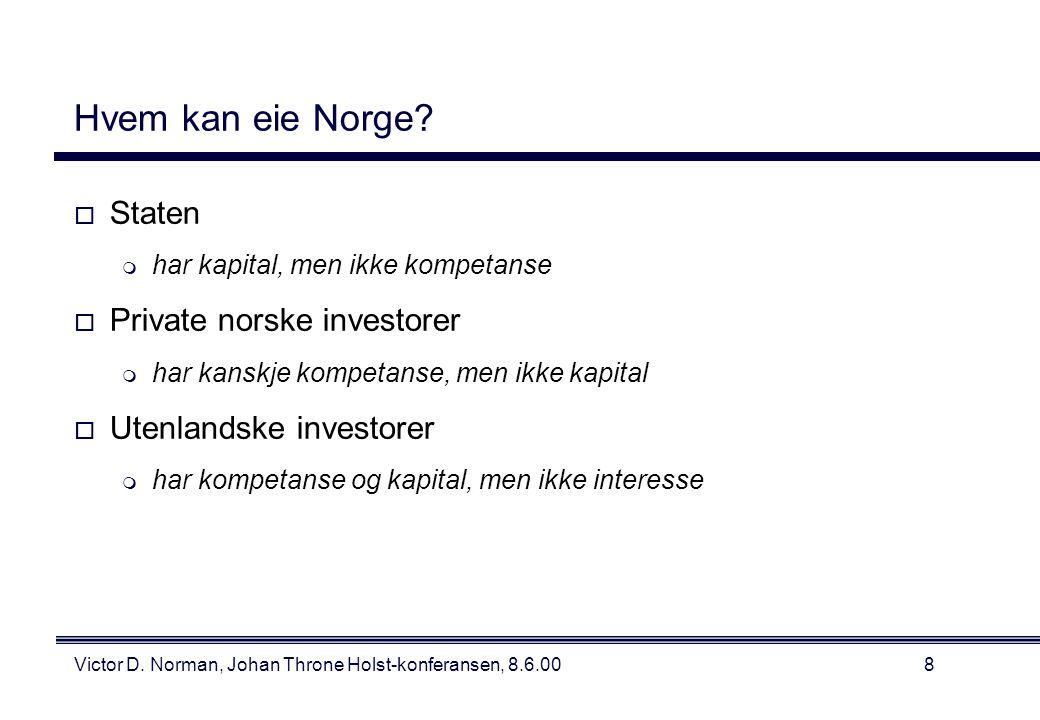 Victor D. Norman, Johan Throne Holst-konferansen, 8.6.008 Hvem kan eie Norge.