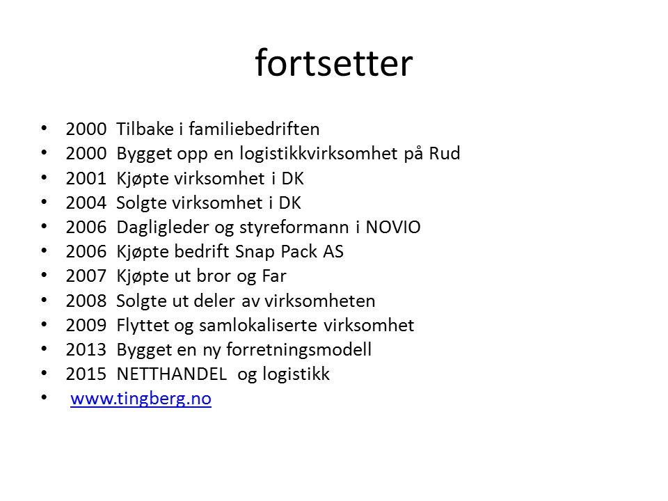 fortsetter 2000 Tilbake i familiebedriften 2000 Bygget opp en logistikkvirksomhet på Rud 2001 Kjøpte virksomhet i DK 2004 Solgte virksomhet i DK 2006