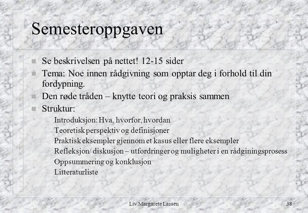 Liv Margarete Lassen38 Semesteroppgaven n Se beskrivelsen på nettet.