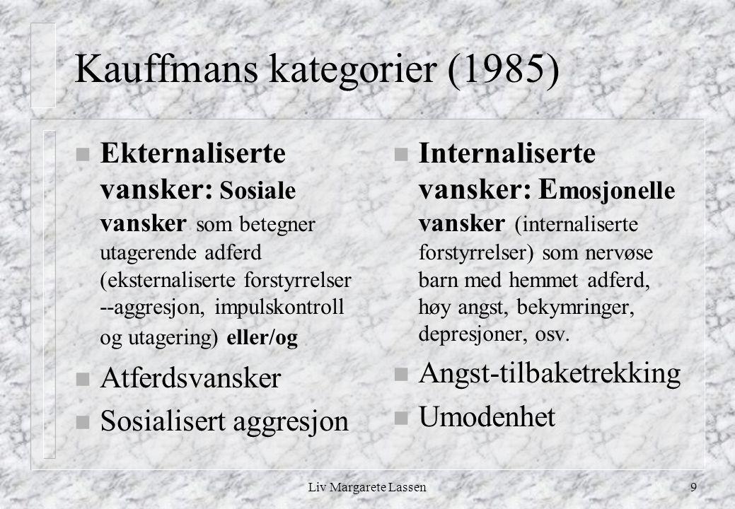 Liv Margarete Lassen20 Achenbachs-8 Underkategorier & Kompetanse n Underkategorier: Vansker, marginal, normal 1.Tilbaketrekking, 2.