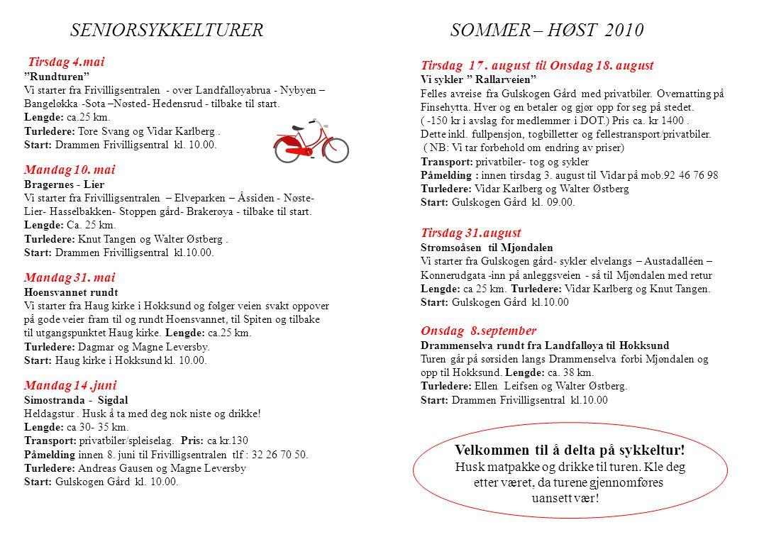 SENIORSYKKELTURER SOMMER – HØST 2010 Tirsdag 17. august til Onsdag 18.