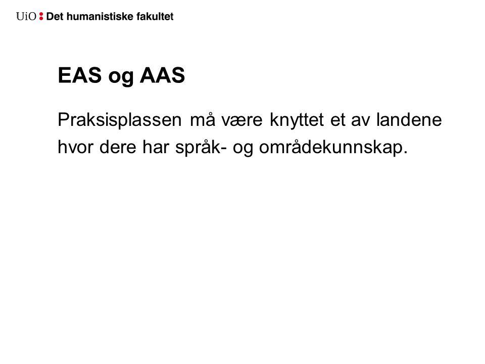 EAS og AAS Praksisplassen må være knyttet et av landene hvor dere har språk- og områdekunnskap.