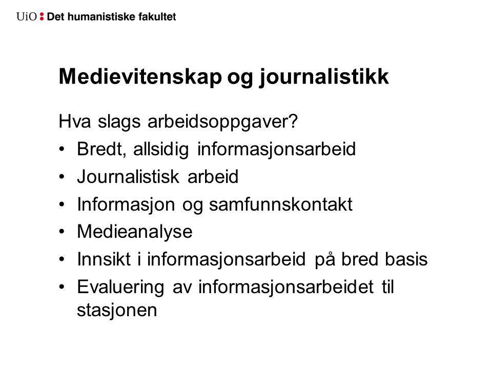 Medievitenskap og journalistikk Hva slags arbeidsoppgaver.