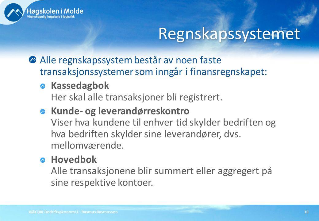 BØK100 Bedriftsøkonomi 1 - Rasmus Rasmussen10 Alle regnskapssystem består av noen faste transaksjonssystemer som inngår i finansregnskapet: Kassedagbo