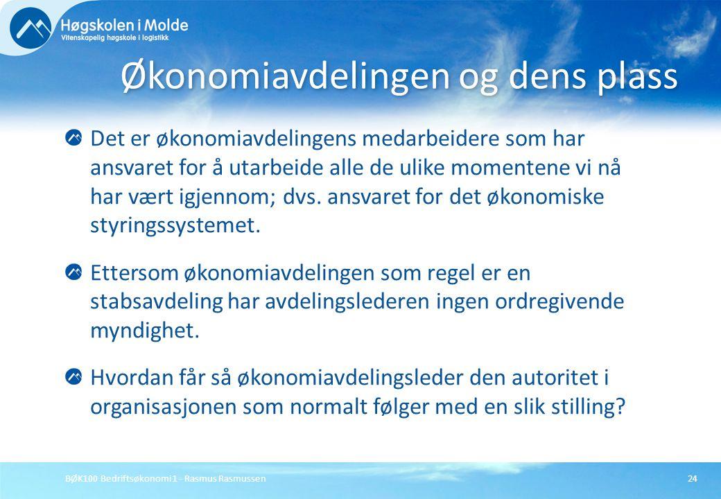 BØK100 Bedriftsøkonomi 1 - Rasmus Rasmussen24 Det er økonomiavdelingens medarbeidere som har ansvaret for å utarbeide alle de ulike momentene vi nå ha