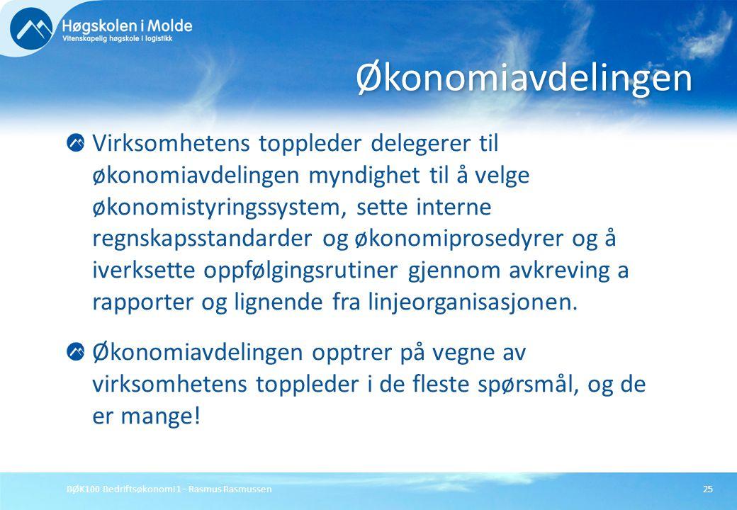BØK100 Bedriftsøkonomi 1 - Rasmus Rasmussen25 Virksomhetens toppleder delegerer til økonomiavdelingen myndighet til å velge økonomistyringssystem, set