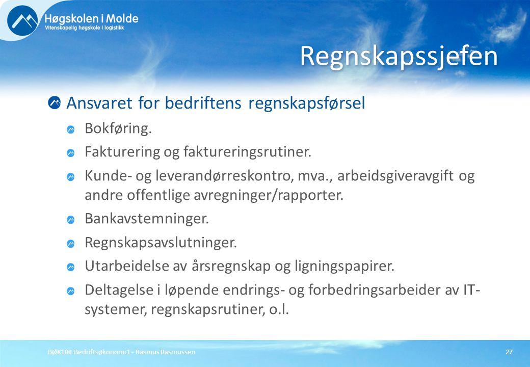 BØK100 Bedriftsøkonomi 1 - Rasmus Rasmussen27 Ansvaret for bedriftens regnskapsførsel Bokføring. Fakturering og faktureringsrutiner. Kunde- og leveran