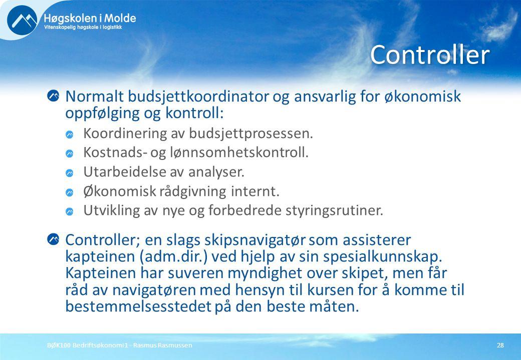 BØK100 Bedriftsøkonomi 1 - Rasmus Rasmussen28 Normalt budsjettkoordinator og ansvarlig for økonomisk oppfølging og kontroll: Koordinering av budsjettp