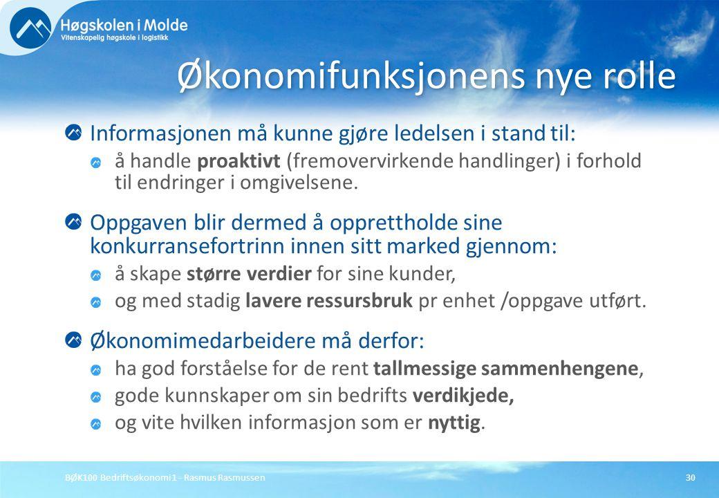 BØK100 Bedriftsøkonomi 1 - Rasmus Rasmussen30 Informasjonen må kunne gjøre ledelsen i stand til: å handle proaktivt (fremovervirkende handlinger) i fo