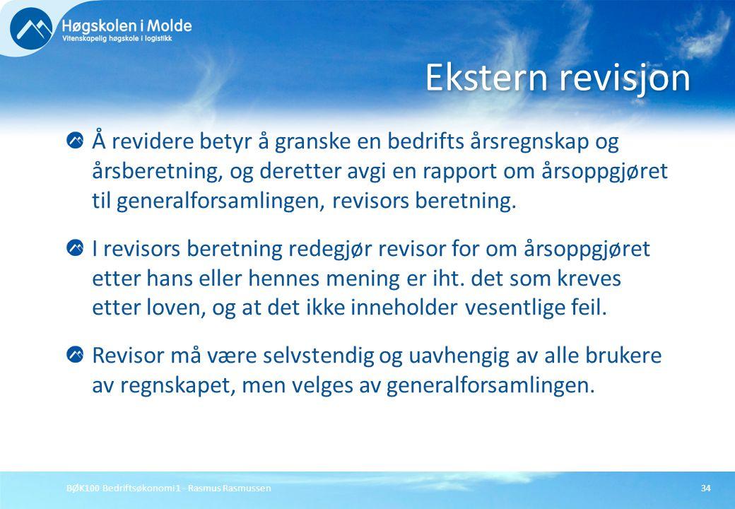 BØK100 Bedriftsøkonomi 1 - Rasmus Rasmussen34 Å revidere betyr å granske en bedrifts årsregnskap og årsberetning, og deretter avgi en rapport om årsop