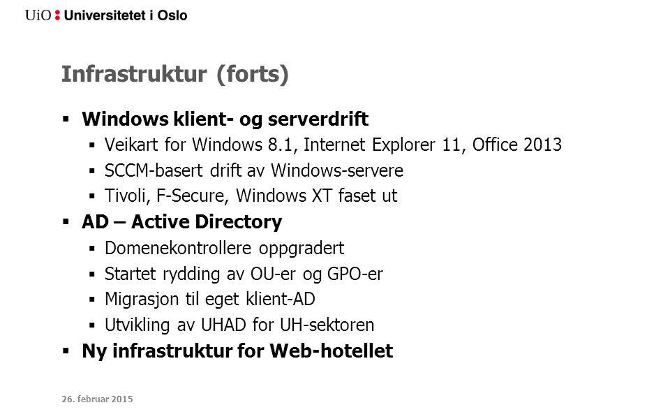 Infrastruktur (forts)  Windows klient- og serverdrift  Veikart for Windows 8.1, Internet Explorer 11, Office 2013  SCCM-basert drift av Windows-ser