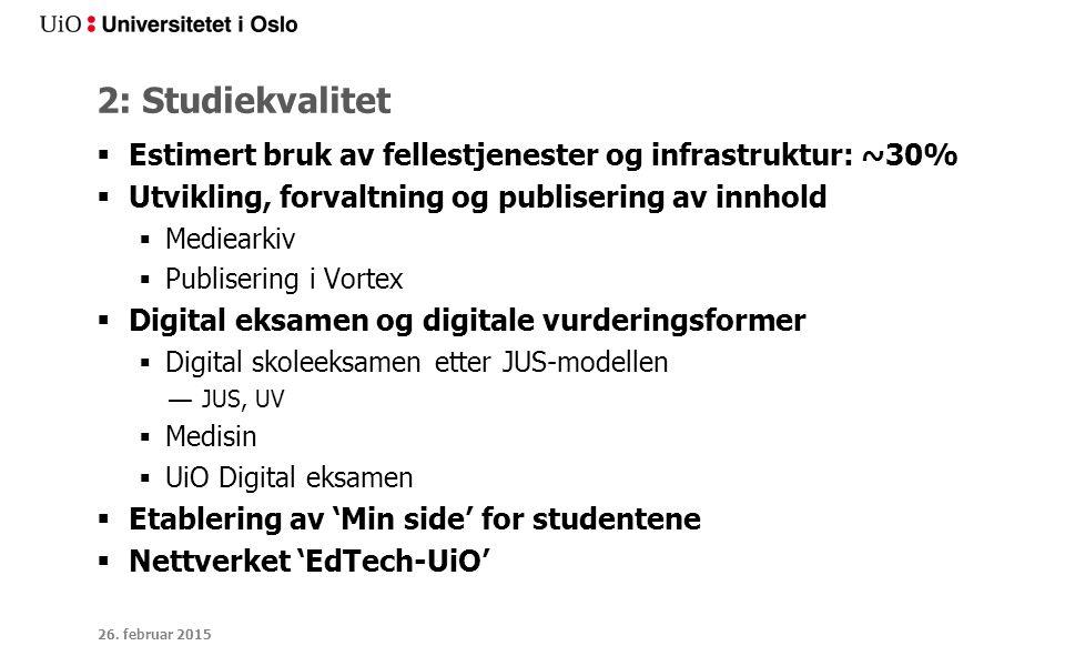 2: Studiekvalitet  Estimert bruk av fellestjenester og infrastruktur: ~30%  Utvikling, forvaltning og publisering av innhold  Mediearkiv  Publiser