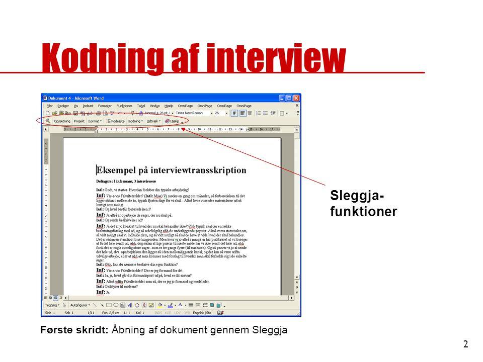 2 Kodning af interview Første skridt: Åbning af dokument gennem Sleggja Sleggja- funktioner