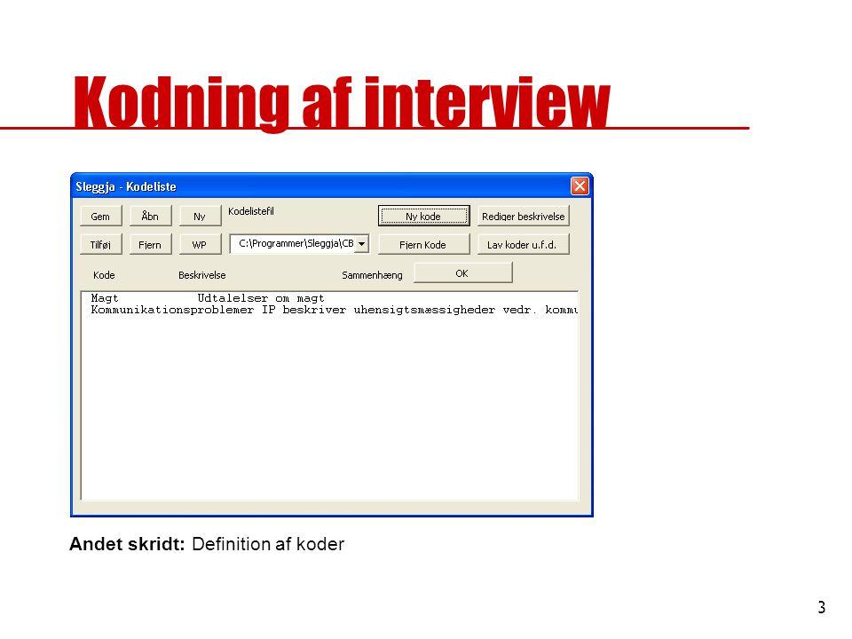 4 Kodning af interview Tredje skridt: Kodning af interview