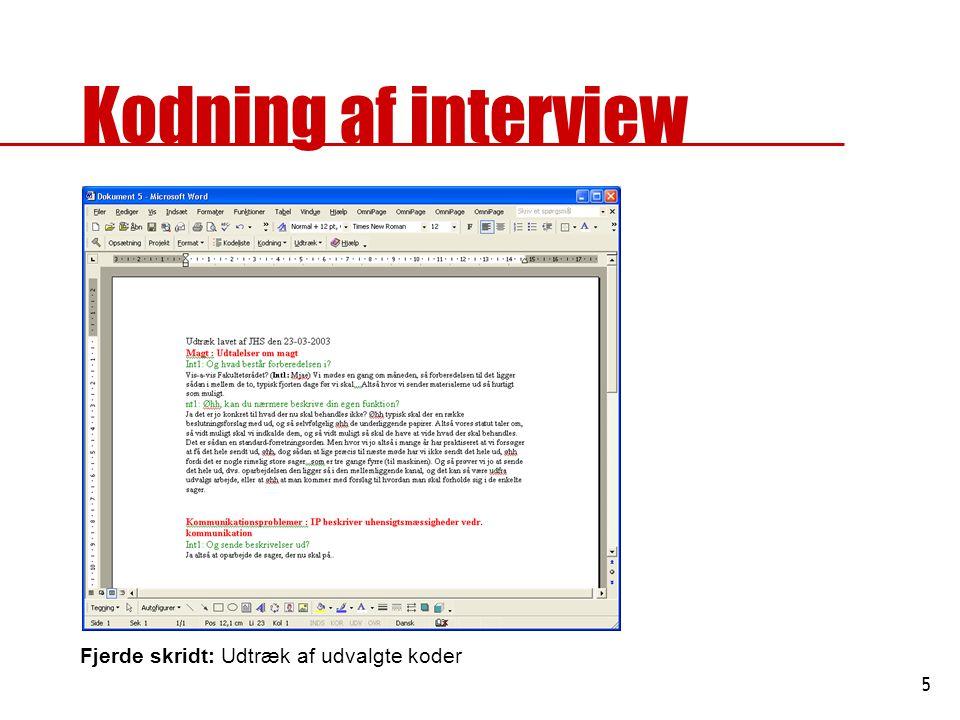 5 Kodning af interview Fjerde skridt: Udtræk af udvalgte koder