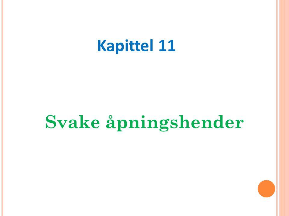 Svake åpningshender Kapittel 11