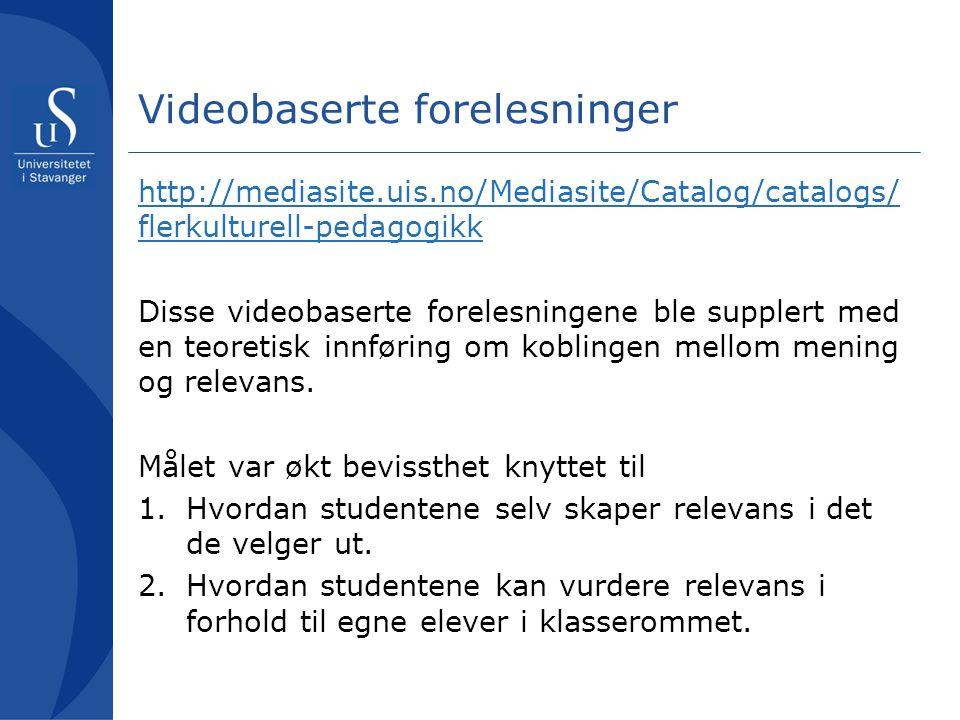 Videobaserte forelesninger http://mediasite.uis.no/Mediasite/Catalog/catalogs/ flerkulturell-pedagogikk Disse videobaserte forelesningene ble supplert