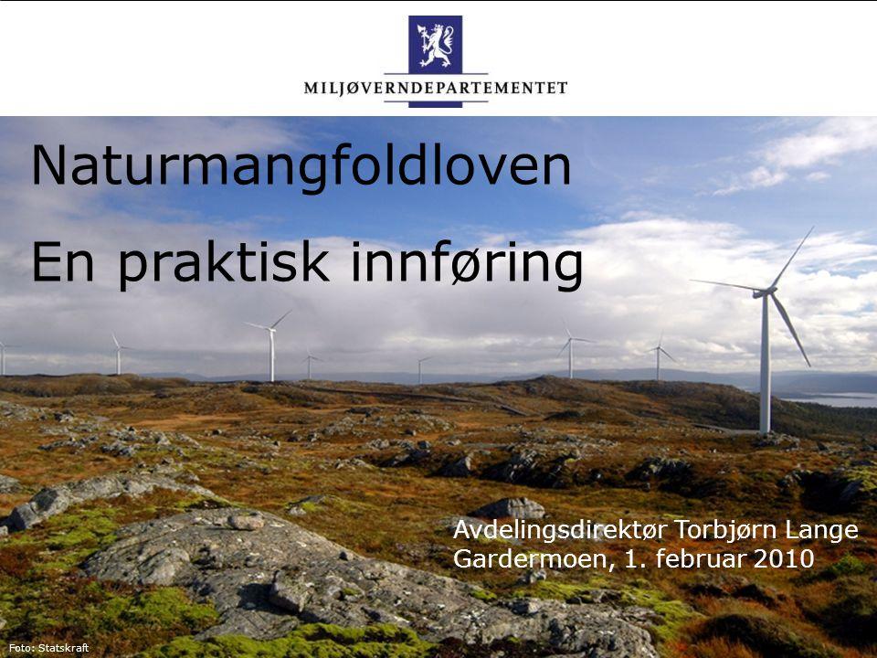 Naturmangfoldloven En praktisk innføring Avdelingsdirektør Torbjørn Lange Gardermoen, 1.